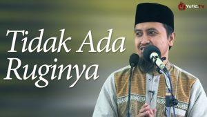 Kajian Islam: Tidak Ada Ruginya