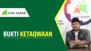 BUKTI KETAQWAAN – Ustadz Irwan Syahputra, MA